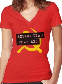 """""""Better Dead Than Red"""" - Red Women's Fitted V-Neck T-Shirt"""