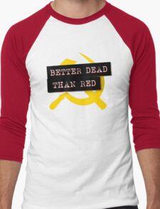 """Better Dead Than Red"" - Red Men's Baseball ¾ T-Shirt"