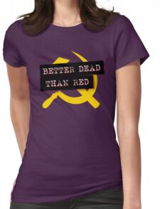 """""""Better Dead Than Red"""" - Red Womens Fitted T-Shirt"""