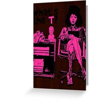What's The T? Greeting Card