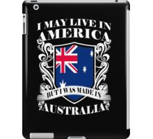 i may live in america but i was made in australia iPad Case/Skin