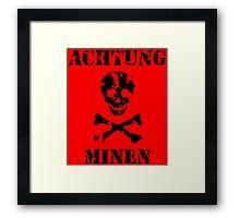 "Grungy ""Achtung Minen"" Warning Framed Print"