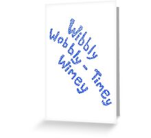 Wibbly Wobbly Timey Wimey in Blue & White Greeting Card