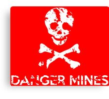 """Grungy """"Danger Mines"""" Warning Canvas Print"""