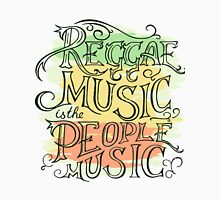 Reggae Music Is The Meople Music Unisex T-Shirt