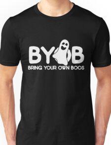 BYOB bring your own boos Unisex T-Shirt