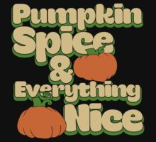 Pumpkin spice and everything nice Kids Tee