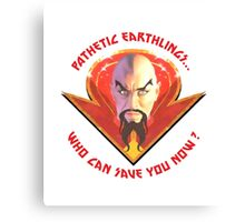 Ming the Merciless - Pathetic Earthlings Canvas Print