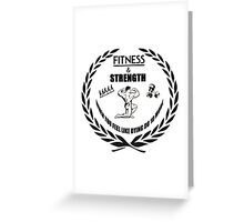 Strength and Fitness Greeting Card