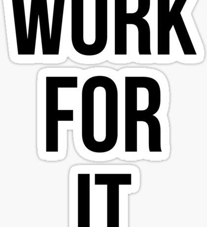 Work for it Sticker