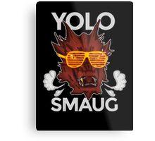 Yolo SMAUG! Metal Print