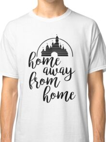 Home Away From Home Classic T-Shirt