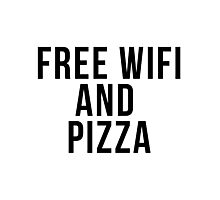 Free Wifi and Pizza Photographic Print