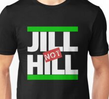 Jill Not Hill (RUN DMC style) Unisex T-Shirt