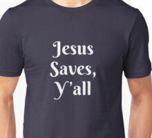 Jesus Saves, Y'all Unisex T-Shirt