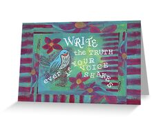 Write the Truth  Greeting Card