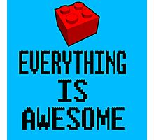 Lego - Everything Is Awesome Photographic Print