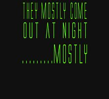 Aliens Quote - They Mostly Come Out At Night....Mostly Unisex T-Shirt