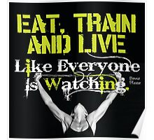 Eat, Train, And Live Poster