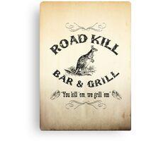 Road Kill Bar & Grill Canvas Print
