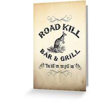 Road Kill Bar & Grill Greeting Card
