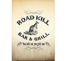 Road Kill Bar & Grill Photographic Print