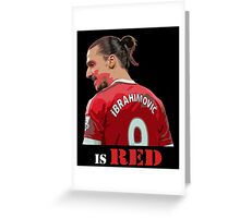Zlatan is Red Greeting Card
