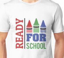 Ready for School T-Shirt Unisex T-Shirt