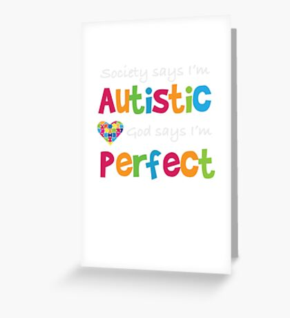 God Says I'm Perfect - Autism Awareness T Shirt Greeting Card