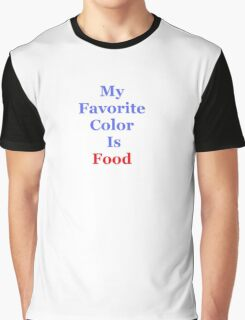 My Favorite Color Is Food Graphic T-Shirt