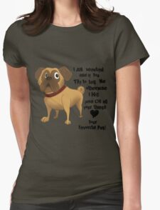 Pug dog quote illustration graphic design pets animal Womens Fitted T-Shirt