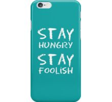 Typography Art - Stay Hungry Stay Foolish iPhone Case/Skin