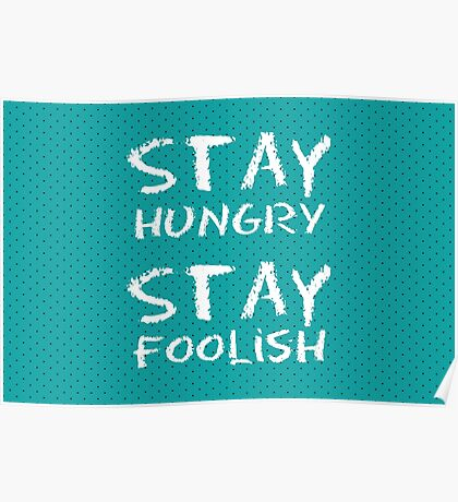 Typography Art - Stay Hungry Stay Foolish Poster