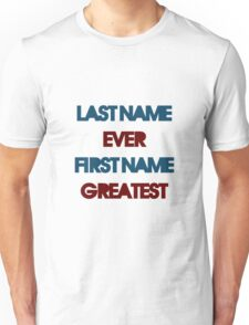 Last Name Ever Unisex T-Shirt