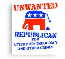 Wanted Notice: Republicans for Crimes Against Liberty Canvas Print
