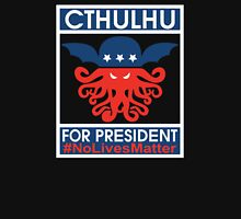 Cthulhu For President No Lives Matter Funny Unisex T-Shirt