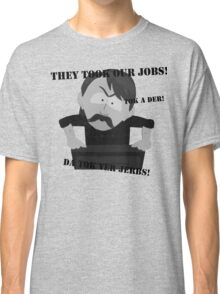 They Took Our Jobs Classic T-Shirt