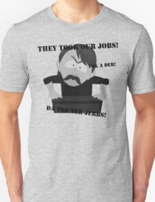 They Took Our Jobs Unisex T-Shirt