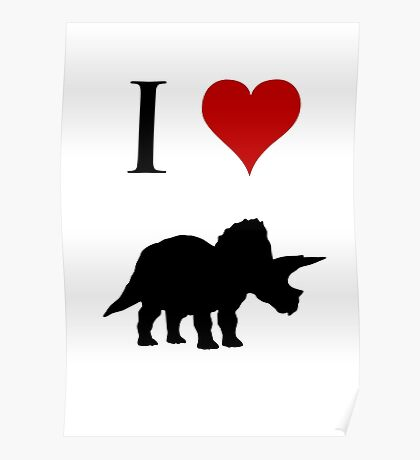 I Love Dinosaurs - Triceratops Poster