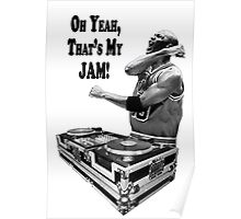 DJ MJ - OH YEAH, THAT'S MY JAM! Poster