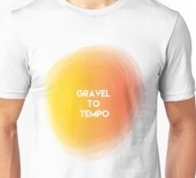 Gravel To Tempo Unisex T-Shirt