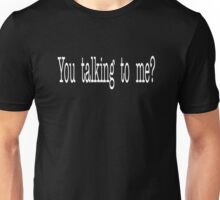 Taxi Driver Quote - You Talking To Me? Unisex T-Shirt