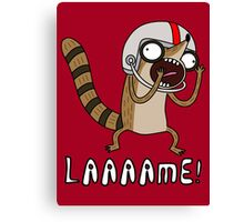 Rigby. Lame! Canvas Print
