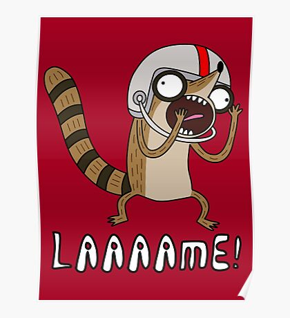 Rigby. Lame! Poster