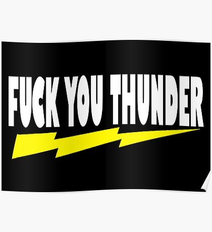 Ted Quote - Fuck You Thunder Poster