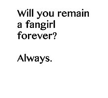Fangirl forever Photographic Print
