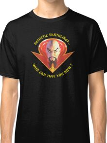 Ming the Merciless - Pathetic Earthlings Variant Three Classic T-Shirt