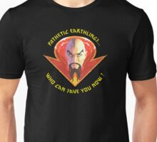 Ming the Merciless - Pathetic Earthlings Variant Three Unisex T-Shirt