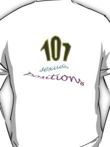 101 sexual positions T-Shirt