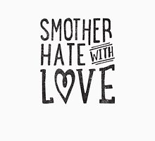 Smother Hate Unisex T-Shirt